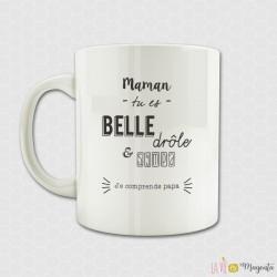 Mug Maman belle drôle et sympa