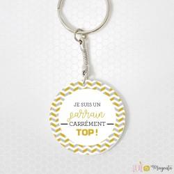 Porte-clés - Je suis un parrain carrément top