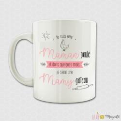 Mug - Je suis une maman poule et dans quelques mois...