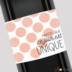 Etiquette pour bouteille - Parce que ce jour est unique
