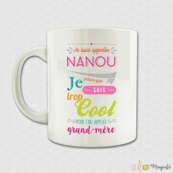 Mug Je suis appelée Nanou