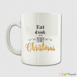 Mug - Eat drink and merry christmas