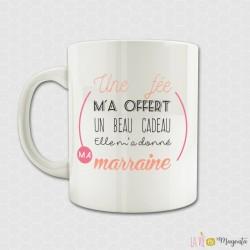 Mug - Une fée m'a offert...-marraine