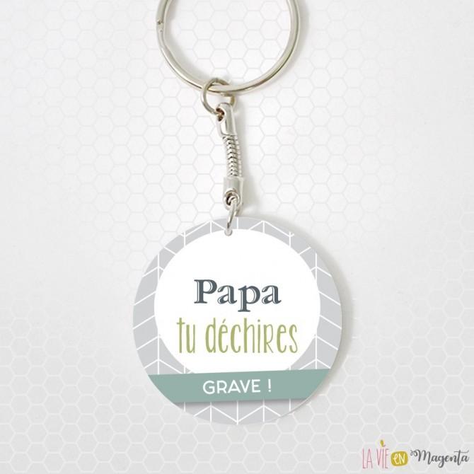 Porte-clés - Papa tu déchires grave