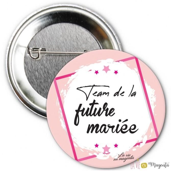 Badge Team de la Future mariée