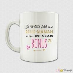 Mug - Je ne suis pas une belle-maman, je suis une maman bonus
